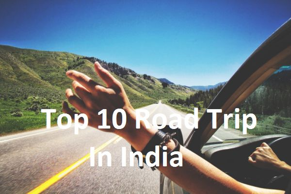 Top 10 road trip in india